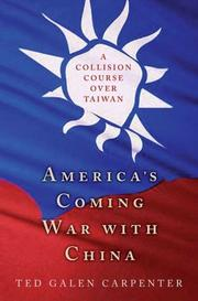 Cover of: America's coming war with China: A collision course over Taiwan