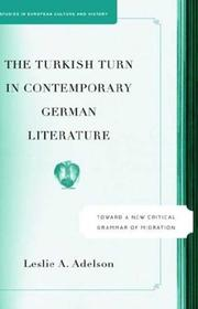 Cover of: The Turkish Turn In Contemporary German Literature | Leslie A. Adelson