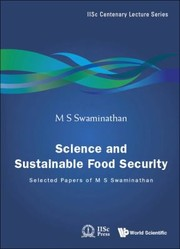 Cover of: Science And Sustainable Food Security Selected Papers Of M S Swaminathan
