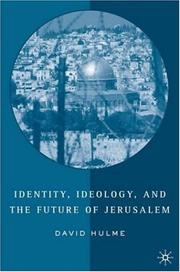 Cover of: Identity, ideology, and the future of Jerusalem