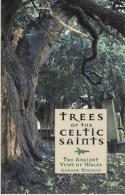 Cover of: Trees Of The Celtic Saints The Ancient Yews Of Wales