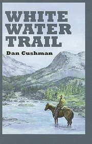 Cover of: White Water Trail A Western Trio
