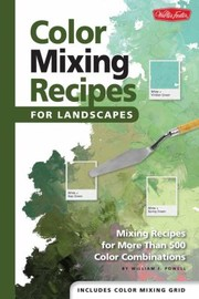 Cover of: Color Mixing Recipes For Landscapes Mixing Recipes For More Than 500 Color Combinations