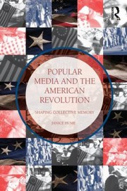 Cover of: Popular Media And The American Revolution Shaping Collective Memory