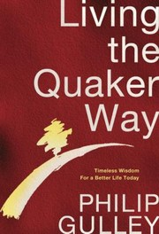 Cover of: Living The Quaker Way Timeless Wisdom For A Better Life Today