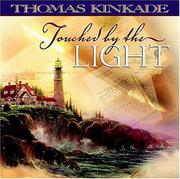 Cover of: Touched By The Light | Thomas Kinkade