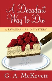 Cover of: A Decadent Way To Die A Savannah Reid Mystery
