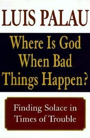 Cover of: Where Is God When Bad Things Happen Finding Solace In Times Of Trouble
