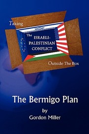 Cover of: Taking The Israelipalestinian Conflict Outside The Box The Bermigo Plan