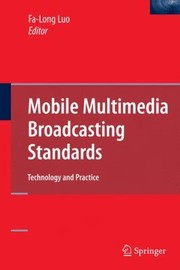 Cover of: Mobile Multimedia Broadcasting Standards Technology And Practice
