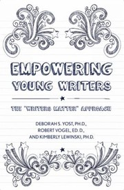 Cover of: Empowering Young Writers The Writers Matter Approach