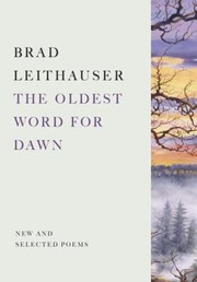 Cover of: Oldest Word For Dawn New And Selected Poems