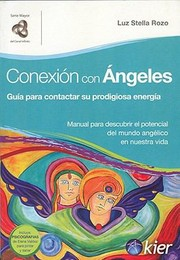 Cover of: Conexion Con Angeles Connecting With Angels Guia Para Contactar Su Prodigiosa Energia