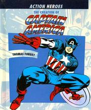 Cover of: The creation of Captain America | Thomas Forget