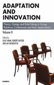 Cover of: Adaptation And Innovation Theory Design And Roletaking In Group Relations Conferences And Their Applications