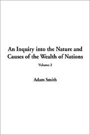Cover of: An Inquiry into the Nature and Causes of the Wealth of Nations, Volume 2
