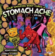 Cover of: Your Amazing Body Cures A Stomach Ache