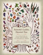 Cover of: Aristotles Ladder Darwins Tree The Evolution Of Visual Metaphors For Biological Order
