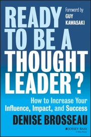 Cover of: Ready To Be A Thought Leader How To Increase Your Influence Impact And Success