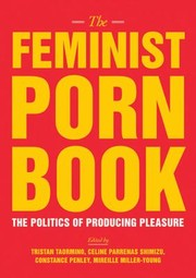 Cover of: The Feminist Porn Book The Politics Of Producing Pleasure