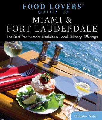 Food Lovers Guide To Miami Fort Lauderdale Best Restaurants Markets Local Culinary Offerings by