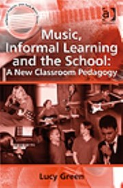 Cover of: Music Informal Learning And The School A New Classroom Pedagogy