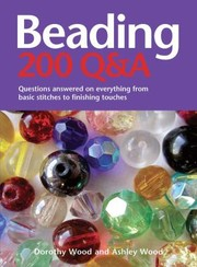 Cover of: Beading 200 Qa Questions Answered On Everything From Basic Stringing To Finishing Touches