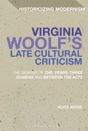 Cover of: Virginia Woolfs Late Cultural Criticism The Genesis Of The Years Three Guineas And Between The Acts