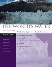Cover of: The Worlds Water 20082009 The Biennial Report On Freshwater Resources