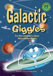 Cover of: Galactic giggles: far out and funny jokes about outer space