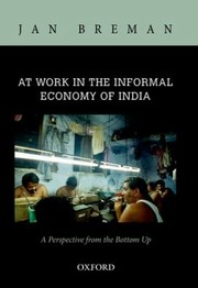 Cover of: At Work In The Informal Economy Of India A Perspective From The Bottom Up