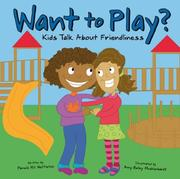 Cover of: Want To Play?: Kids Talk About Friendliness (Kids Talk)