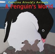 Cover of: A Penguin's World (Caroline Arnold's Animals) (Caroline Arnold's Animals)