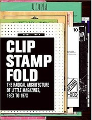 Cover of: Clip Stamp Fold The Radical Architecture Of Little Magazines 196x To 197x