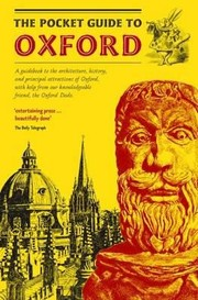 Cover of: The Pocket Guide To Oxford A Guidebook To The Architecture History And Principal Attractions Of Oxford With Help From Our Knowledgeable Friend The Oxford Dodo