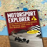 Cover of: Motorsport Explorer Over 800 Historic Motor Racing Hillclimb And Sprint Locations To Discover And Visit In The British