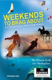 Cover of: Weekends To Brag About 100 Adventures In Britains Great Outdoors