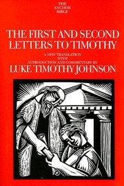 Cover of: The First And Second Letters To Timothy A New Translation With Introduction And Commentary