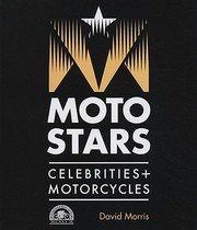 Motostars Celebrities Motorcycles by David Morris