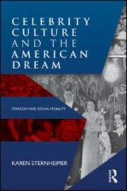 Cover of: Celebrity Culture And The American Dream Stardom And Social Mobility In The United States