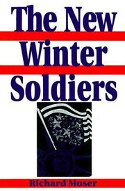 Cover of: The New Winter Soldiers Gi And Veteran Dissent During The Vietnam Era