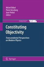 Cover of: Constituting Objectivity Transcendental Perspectives On Modern Physics