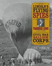 Cover of: Lincolns Flying Spies Thaddeus Lowe And The Civil War Balloon Corps