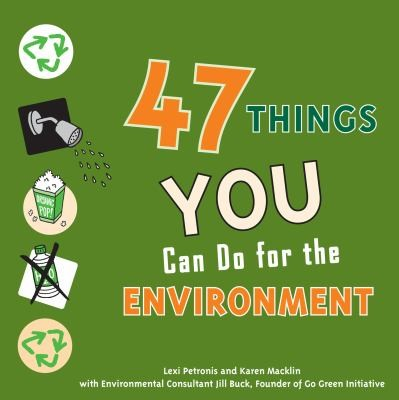 47 Things You Can Do For The Environment by