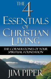 Cover of: The Four Essentials of Christian Living