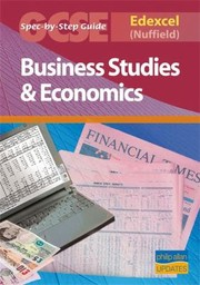 Cover of: Business Studies Economics Gcse Edexcel Nuffield Specbystep Guide
