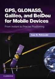 Cover of: Gps Glonass Galileo And Beidou For Mobile Devices From Instant To Precise Positioning