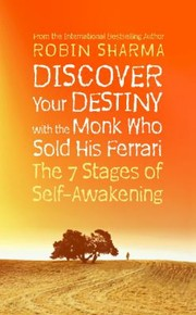 Cover of: Discover Your Destiny With The Monk Who Sold His Ferrari The 7 Stages Of Selfawakening