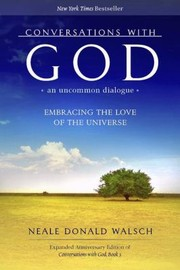 Cover of: Conversations With God An Uncommon Dialogue Embracing The Love Of The Universe