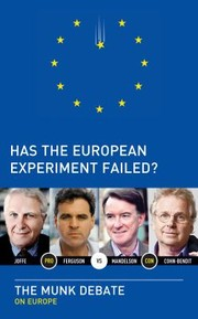 Cover of: Has The European Experiment Failed The Munk Debate On Europe